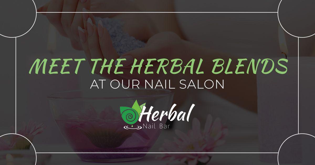 Meet-The-Herbal-Blends-At-Our-Nail-Salon-5b9147853b23b.jpg