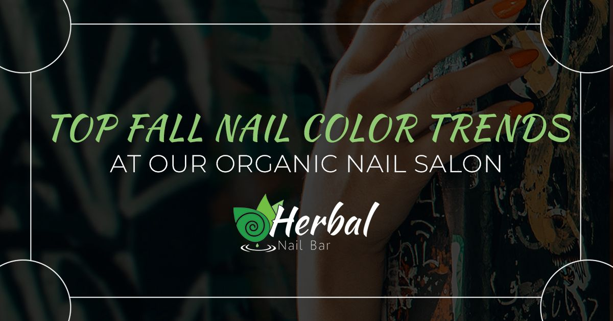Top-Fall-Nail-Color-Trends-At-Our-Organic-Nail-Bar-5b914788a23c5.jpg