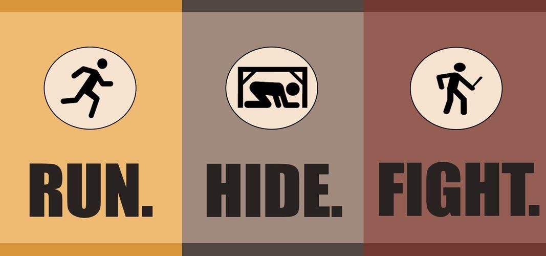 run. hide. fight.