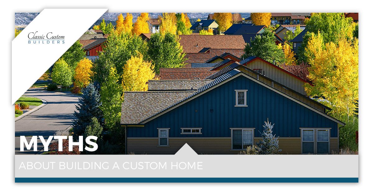 Myths-About-Building-a-Custom-Home-5c70192c19dc7.png