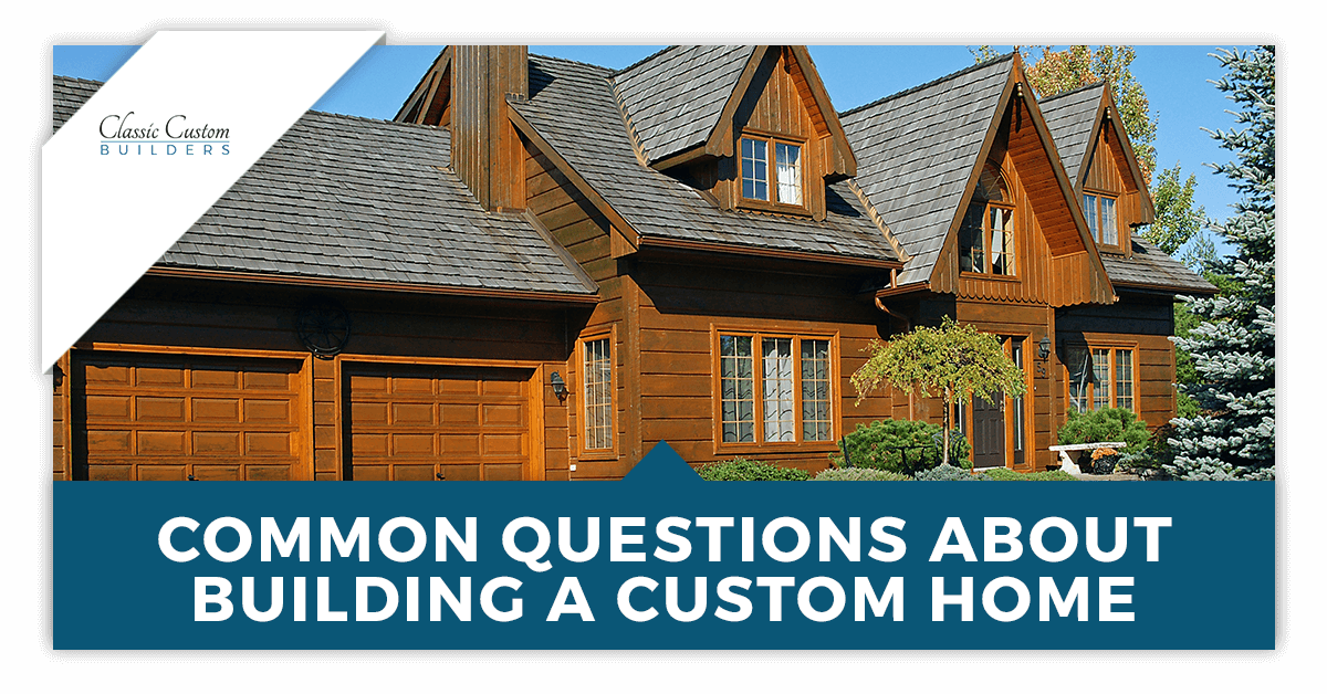 Common-Questions-About-Building-a-Custom-Home-5bbcc5ba41c7f.png