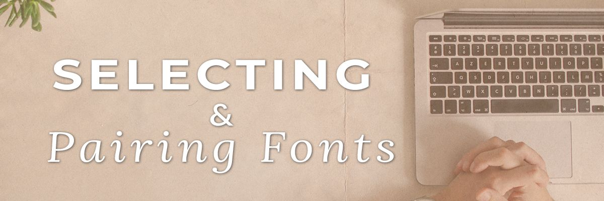 Featured Selecting and Pairing Fonts.jpg